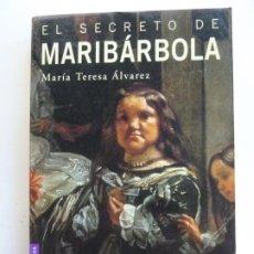 Libros de segunda mano: EL SECRETO DE MARIBÁRBOLA. MARÍA TERESA ÁLVAREZ. Lote 222100326