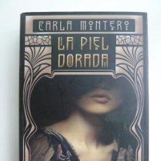 Libros de segunda mano: LA PIEL DORADA. CARLA MONTERO. Lote 222118006