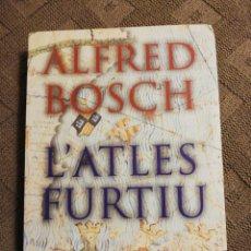 Libros de segunda mano: L' ATLES FURTIU. ALFRED BOSCH. Lote 222149517