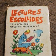 Libros de segunda mano: LECTURES ESCOLLIDES. TRIA FETA PER ANICET VILLAR DE SERCHS. IL.LUSTACIONS JOAN D'IVORI. Lote 222160652