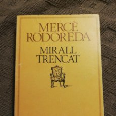 Libros de segunda mano: MIRALL TRENCAT. MERCÈ RODOREDA. Lote 222161316