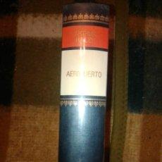 Libros de segunda mano: AEROPUERTO ARTHUR HAILEY. Lote 222161328