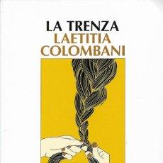Libros de segunda mano: LA TRENZA, LAETITIA COLOMBANI. Lote 222190106