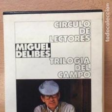 Libros de segunda mano: TRILOGIA DEL CAMPO, MIGUEL DELIBES, CIRCULO DE LECTORES. Lote 222333822