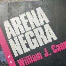 Libros de segunda mano: ARENA NEGRA. WILLIAM J. CAUNITZ. EMECÉ. Lote 222492418