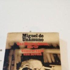 Libros de segunda mano: G-47 LIBRO MIGUEL DE UNAMUNO SAN MANUEL BUENO MARTIR COMO SE HACE UNA NOVELA. Lote 222497015