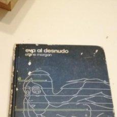 Libros de segunda mano: G-47 LIBRO EVA AL DESNUDO ELAINE MORGAN. Lote 222504423