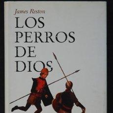 Libros de segunda mano: LMV - JAMES RESTON. LOS PERROS DE DIOS, COLON, LA INQUISICION Y LA CAIDA DE GRANADA. DESTINO. 2007. Lote 222504701