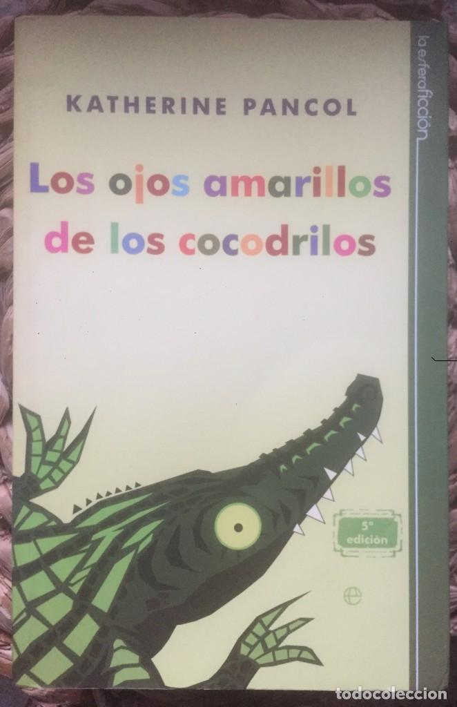 LOS OJOS AMARILLOS DE LOS COCODRILOS, KATHERINE PANCOL - LA ESFERA 2010 (Libros de Segunda Mano (posteriores a 1936) - Literatura - Narrativa - Otros)