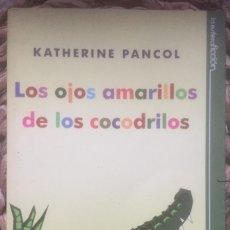 Libros de segunda mano: LOS OJOS AMARILLOS DE LOS COCODRILOS, KATHERINE PANCOL - LA ESFERA 2010. Lote 222512471