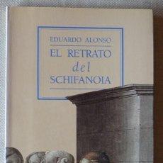 Libros de segunda mano: EDUARDO ALONSO. EL RETRATO DEL SCHIFANOIA. NARRATIVA. ASTURIAS. VALENCIA.. Lote 222521870
