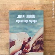 Libros de segunda mano: SEGÚN VENGA EL JUEGO. JOAN DIDION. LITERATURA RANDOM HOUSE. Lote 222522027
