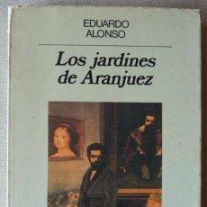 Libros de segunda mano: EDUARDO ALONSO. LOS JARDINES DE ARANJUEZ. NARRATIVA. ASTURIAS. VALENCIA. PRIMERA EDICIÓN.. Lote 222522172