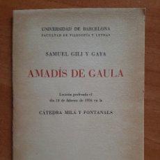 Libros de segunda mano: 1956 AMADÍS DE GAULA - SAMUEL GILI Y GAYA. Lote 222522198