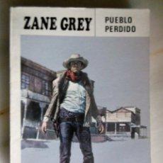 Libros de segunda mano: ZANE GREY-PUEBLO PERDIDO. Lote 222522283