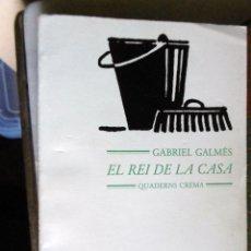 Libros de segunda mano: GABRIEL GALMES-EL REI DE LA CASA. Lote 222522372