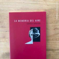 Libros de segunda mano: LA MEMORIA DEL AIRE. CAROLINE LAMARCHE. TRÁNSITO.. Lote 222522647