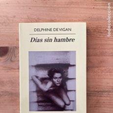 Libros de segunda mano: DÍAS SIN HAMBRE. DELPHINE DE VIGAN. ANAGRAMA. Lote 222522941