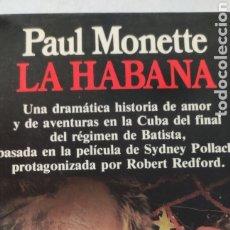 Libros de segunda mano: LA HABANA . PAUL MONETTE. PLANETA. BESTESELLER MUNDIAL.. Lote 222542060
