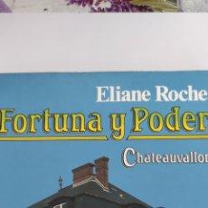 Libros de segunda mano: FORTUNA Y PODER. CHÂTEAUVALLON. ELIANE ROCHE. PLAZA& JANÉS.. Lote 222546683