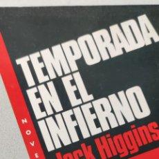 Libros de segunda mano: TEMPORADA EN EL INFIERNO. JACK HIGGINGS. EMECÉ.. Lote 222548372