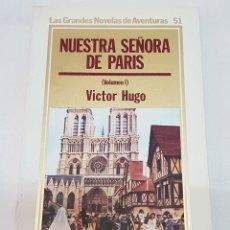 Libros de segunda mano: NUESTRA SEÑORA DE PARIS (I) – VICTOR HUGO. Lote 222559192