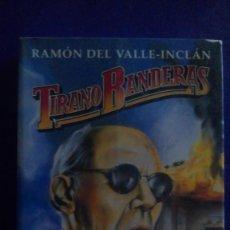 Libros de segunda mano: TIRANO BANDERAS. RAMÓN DEL VALLE-INCLÁN. EDIT.: ESPASA CALPE.. Lote 222570052