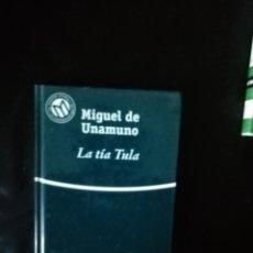 Libros de segunda mano: LA TÍA TULA, MIGUEL DE UNAMUNO. Lote 222573232