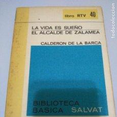 Libros de segunda mano: LA VIDA ES SUEÑO EL ALCALDE DE ZALAMEA CALDERON DE LA BARCA SALVAT. Lote 222579615