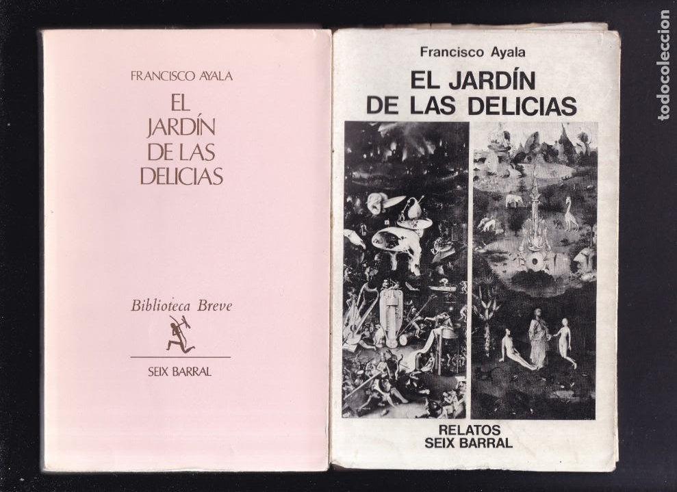 EL JARDIN DE LAS DELICIAS - FRANCISCO AYALA - SEIX BARRAL EDITORIAL 1973 / 3ª EDICION (Libros de Segunda Mano (posteriores a 1936) - Literatura - Narrativa - Otros)
