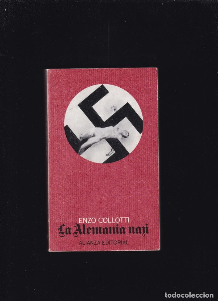 LA ALEMANIA NAZI - ENZO COLLOTTI - ALIANZA EDITORIAL 1972 (Libros de Segunda Mano (posteriores a 1936) - Literatura - Narrativa - Otros)