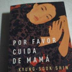 Libros de segunda mano: POR FAVOR, CUIDA DE MAMA .KYUNG SOOK SHIN . GRIJALBO. Lote 222605582