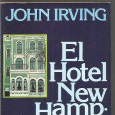Libros de segunda mano: JOHN IRVING. EL HOTEL NEW HAMPSHIRE. ARGOS VERGARA. PRIMERA EDICION. Lote 222606670