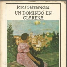 Libros de segunda mano: JORDI SARSANEDAS. UN DOMINGO EN CLARENA. EDHASA. PRIMERA EDICION. Lote 222607198