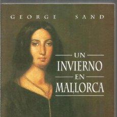 Libros de segunda mano: GEORGE SAND. UN INVIERNO EN MALLORCA.. Lote 222607390