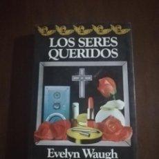 Libros de segunda mano: LOS SERES QUERIDOS. EVELYN WAUGH. ARGOS VERGARA. 1ª EDICION. 1983.. Lote 222615908