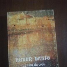 Libros de segunda mano: LA ISLA DE ORO/ EL ORO DE MALLORCA. RUBEN DARIO. 1ª EDICION. 1978.. Lote 222615961