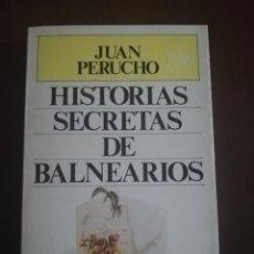 Libros de segunda mano: HISTORIAS SECRETAS DE BALNEARIOS. JUAN PERRUCHO. PLAZA & JANES. 1ª EDICION. 1987.. Lote 222615992