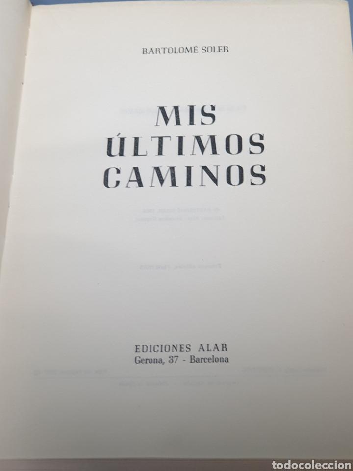 Libros de segunda mano: Primera Edición 1965 Mis Últimos Caminos de Bartolomé Soler Ediciones Alar - Foto 2 - 222673160
