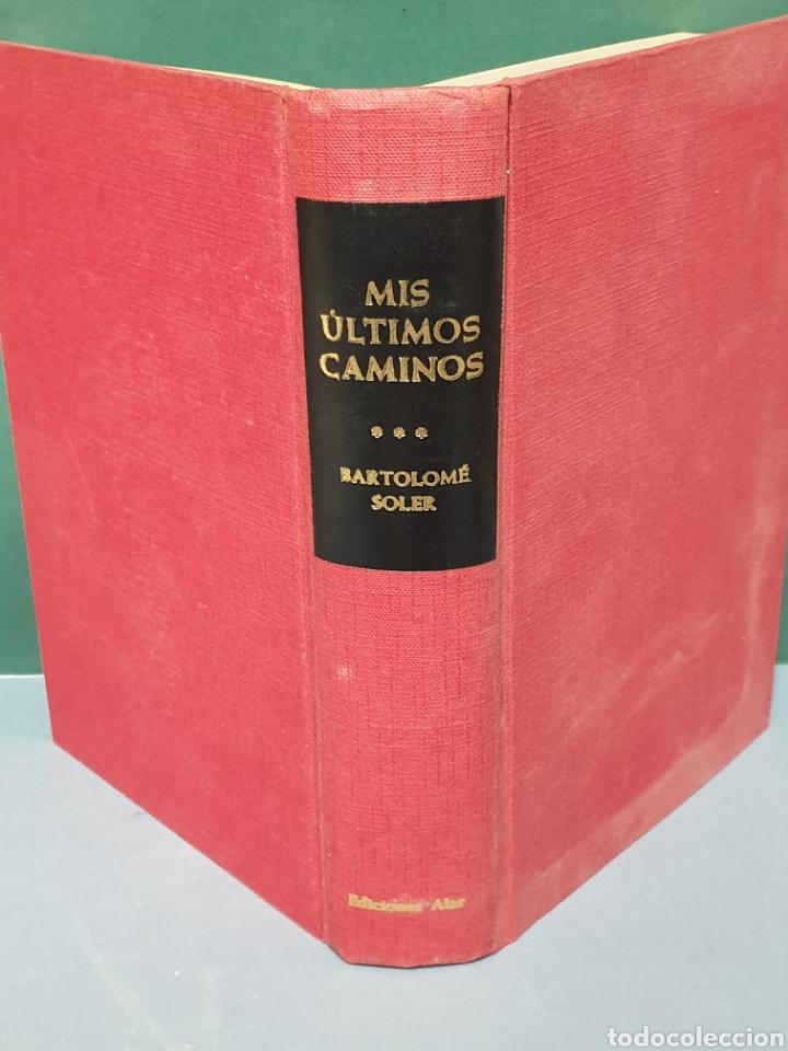 PRIMERA EDICIÓN 1965 MIS ÚLTIMOS CAMINOS DE BARTOLOMÉ SOLER EDICIONES ALAR (Libros de Segunda Mano (posteriores a 1936) - Literatura - Narrativa - Otros)