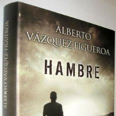 Libros de segunda mano: HAMBRE - ALBERTO VAZQUEZ-FIGUEROA. Lote 222693742
