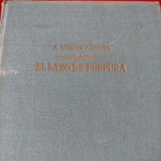 Libros de segunda mano: EL LAZO DE PÚRPURA- A. NUÑEZ ALONSO. Lote 222731382