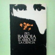 Libros de segunda mano: LMV - EL ARBOL DE LA CIENCIA. PIO BAROJA. Lote 222731425