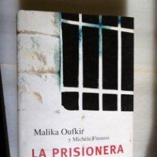 Libros de segunda mano: MALIKA OUFKIR-LA PRISIONERA. Lote 222731926