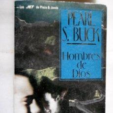 Libros de segunda mano: PEARL S. BUCK-HOMBRES DE DIOS. Lote 222732000