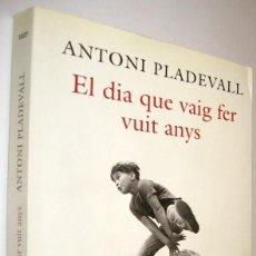 Libros de segunda mano: EL DIA QUE VAIG FER VUIT ANYS - ANTONI PLADEVALL - EN CATALAN. Lote 222762935