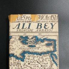 Libros de segunda mano: VIAJES POR AFRICA Y ASIA. PRINCIPE ALI BEY EL ABBASSÍ. EDITORIAL OLIMPO. BARCELONA, 1943. PAGS:512. Lote 222839005