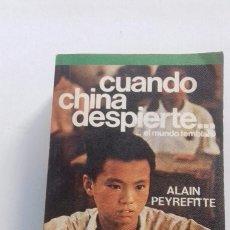 Libros de segunda mano: CUANDO CHINA DESPIERTE.....EL MUNDO TEMBLARA(ALAIN PEYREFITTE ). Lote 222854787