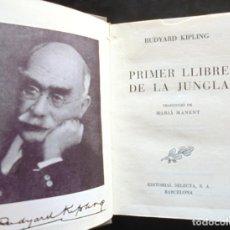 Libros de segunda mano: PRIMER LLIBRE DE LA JUNGLA RUDYARD KIPLING 1952 3A ED. BIBLIOTECA SELECTA UNIVERSAL, 3. Lote 222856180