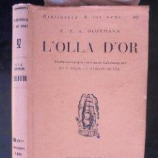 Libros de segunda mano: L'OLLA D'OR E.T.A. HOFFMANN 1938 IMPECABLE 1A ED. PROA BIBLIOTECA A TOT VENT 92 M.ª T. PUJOL I L.. Lote 222857256